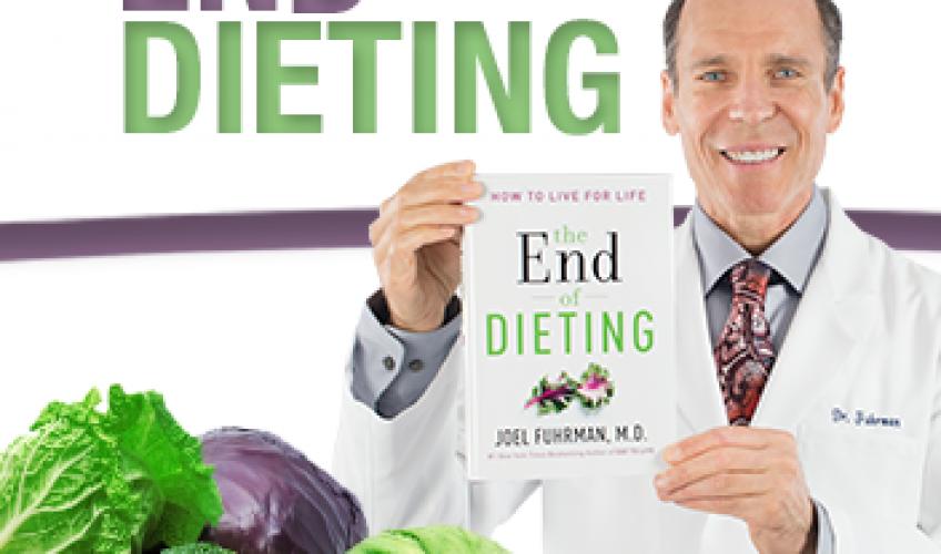 The End of Dieting! Dr. Joel Fuhrman, RECIPES. Thursday. 1pm ET