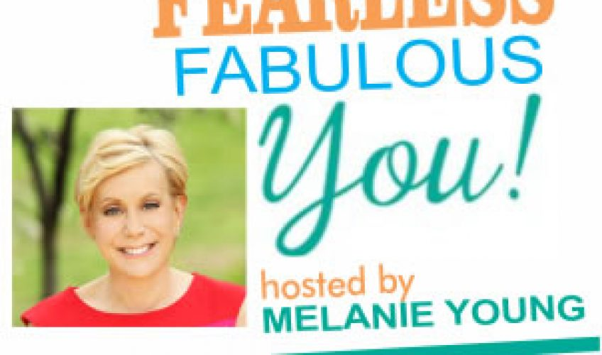 July 31 – Fearless Fabulous You!-  She Created a Multimillion Business To Help You Find Your Key